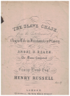 The Slave Chase (c. 1900) song from the entertainment 'Negro Life In Freedom And In Slavery' by Angus B Reach Henry Russell 