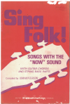 Sing Folk! Songs With The 'Now' Sound by John W Peterson Gospel choral songbook (1969) 