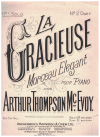La Gracieuse Morceau Elegant for Piano composed by Arthur Thompson McEvoy (c.1900) 