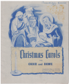 Christmas Carols For Choir And Home compiled by Peter J McCudden (1956) used choral sheet music scores for sale in Australian second hand music shop