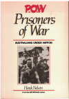 P.O.W Prisoners Of War Australians Under Nippon by Hank Nelson from the ABC Radio Series (1985) ISBN 0642527369 