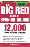 The Big Red Book Of Spanish Idioms 12,000 Spanish and English Expressions by Peter Weibel (2004) ISBN 0071433023 used second hand book for sale in Australian second hand book shop