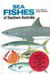 Sea Fishes Of Southern Australia Complete Field Guide For Anglers And Divers NSW Vic Tas SA and South-West WA by 