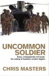 Uncommon Soldier by Chris Masters (2013) ISBN 9781743317327 used book for sale in Australian second hand book shop