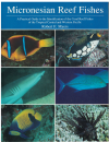 Micronesian Reef Fishes A Practical Guide to the Identification of the Coral Reef Fishes of the 