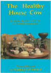 The Healthy House Cow An Organic Approach To Cow Care And Making Dairy Products by Marja Fitzgerald (Earth Garden Magazine 1989) ISBN 0959588914 