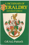 A Dictionary of Heraldry And Related Subjects (1985) by Col A G Puttock ISBN 0907854931 used book for sale in Australian second hand bookshop