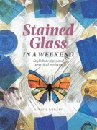Stained Glass in a Weekend Stylish Designs and Practical Projects Lynette Wrigley ISBN 1859740901 for sale, books on  stained glass for sale, stained glass patterns for sale, stained glass ideas books for sale